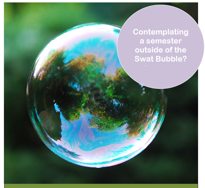 Contemplating a semester outside the swat bubble?