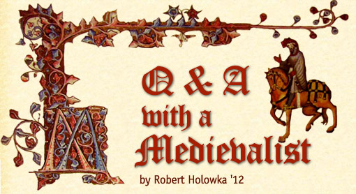 Q and A with a Medievalist