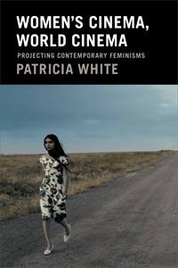 Women′s Cinema, World Cinema, Patricia White