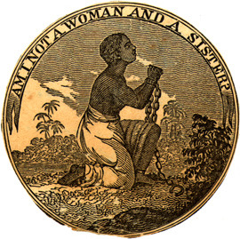 "Engraving of the ""Am I Not A Woman and a Sister"" emblem showing a female slave in chains"
