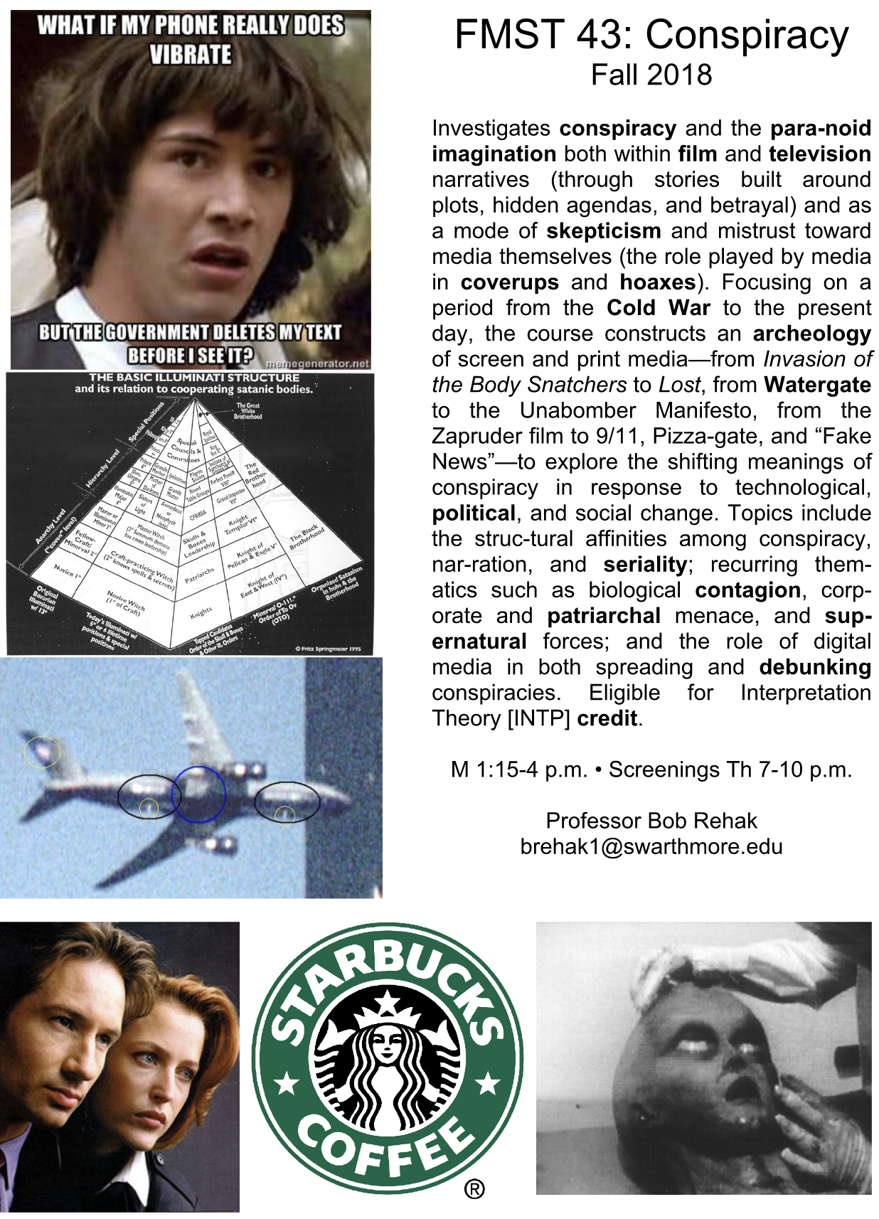 poster for conspiracy media course. details course info as provided in the text below. includes photos of an airplane, a starbucks logo, an alien, and mulder and scully. mentions that the course is eligible for INPT credit.