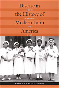 The cover of the book, Disease in the History of Modern Latin America