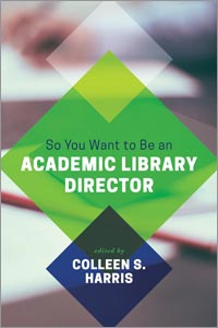Cover of So you want to be an academic library director