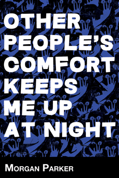 Book cover of Other People's Comfort Keeps Me Up at Night by Morgan Parker