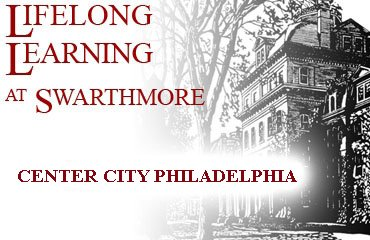 Lifelong Learning at Swarthmore: Center City Philadelphia
