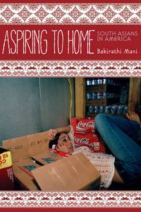 Aspiring Home: South Asians in America