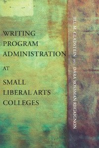 Writing Program Administration at Small Liberal Arts Colleges