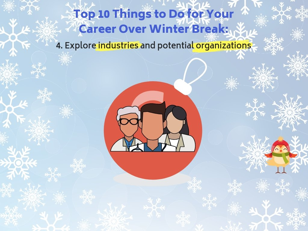 4. Explore industries and potential organizations.