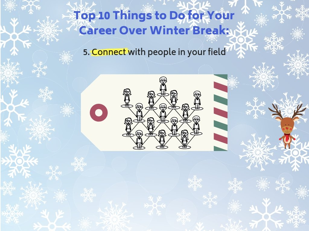 5. Connect with people in your field.