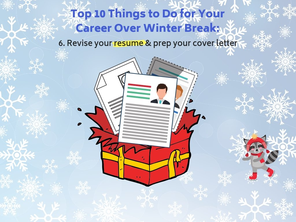 6. Revise your resume & prep your cover letter.