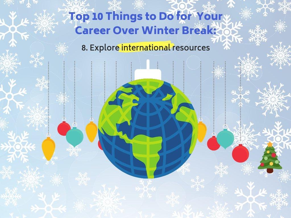 8. Explore international resources.