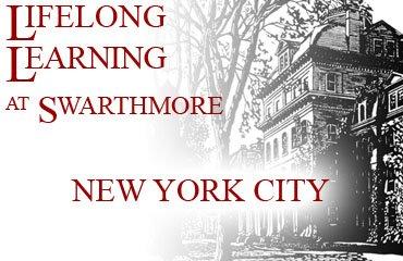 Lifelong Learning at  Swarthmore: New York City