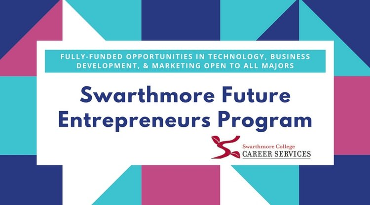 Swarthmore Future Entrepreneurship Program Sfep Career Services