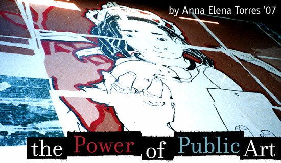 The Power of Public Art by Anna Elena Torres '07