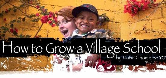 How to Grow a Village School by Katie Chamblee '07