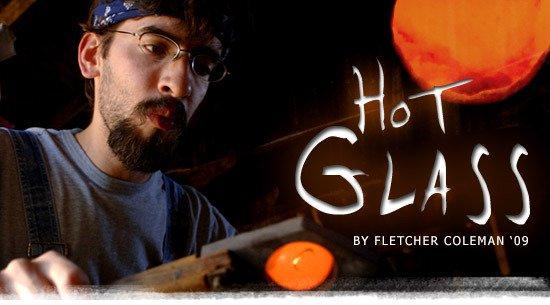 Hot Glass by Fletcher Coleman '09