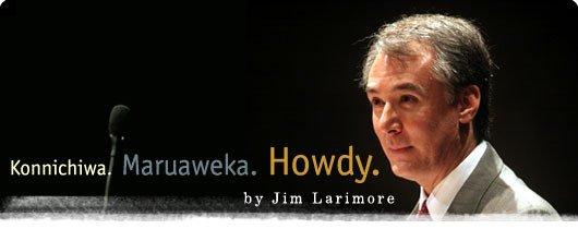 Konichiwa. Maruaweka. Howdy. by Jim Larimore
