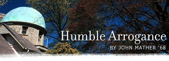 Humble Arrogance by John Mather '68