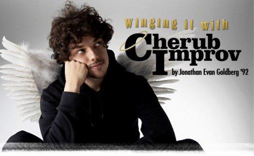 Winging It With Cherub Improv by Jonathan Evan Goldberg '92