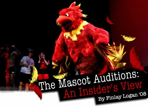 The Mascot Auditions: An Insider's View By Finlay Logan '08