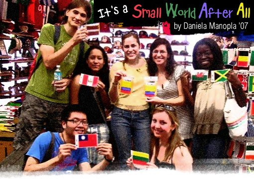 It's a Small World After All by Daniela Manopla '07
