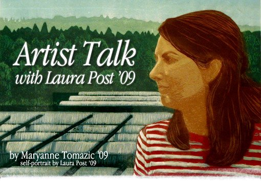 Artist Talk with Laura Post '09 by Maryanne Tomazic '09