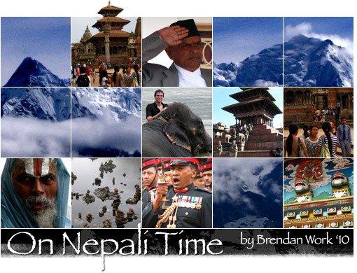 On Nepali Timeby Brendan Work '10