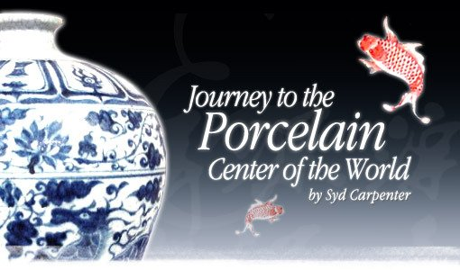 Journey to the Porcelain Center of the World