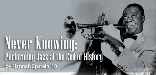 Never Knowing: Performing Jazz at the End of History by Hannah Epstein