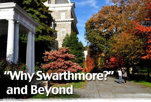 Why Swarthmore? and Beyond
