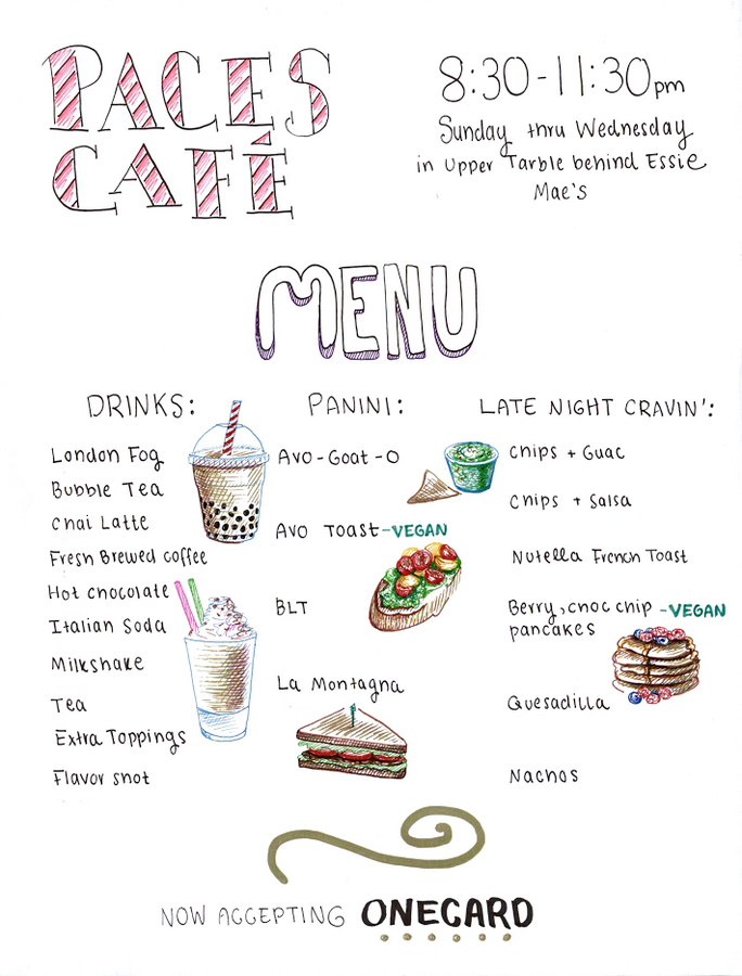 Paces Cafe open 8:30 - 11:30pm Sunday through Wednesday in Upper Tarble behind Essie Mae's