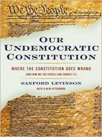 Sanford Levinson Book - Our Undemocratic Constitution