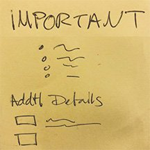 "Image of a post it note that says ""Important"" followed by bullets and lines then ""Additional Details"" followed by bullets with lines."