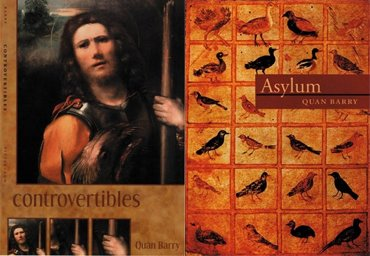 """""""Controvertibles"""" and """"Asylum"""" by Quan Barry"""