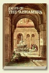 Washington Irving's Tales of the Alhambra, inspired by his 1829 stay in Granada, Spain