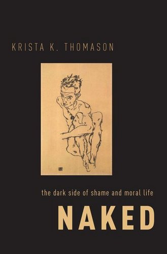 book cover of Naked: The Dark Side of Shame and Moral Life
