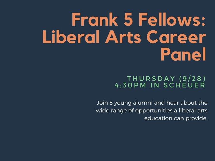 Frank 5 Fellows liberal arts career panel thursday 9/28 at 4:30 in Scheuer