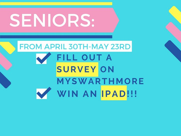 seniors please fill out the senior survey through mySwat for a chance to win an IPad Air 2 by May 23
