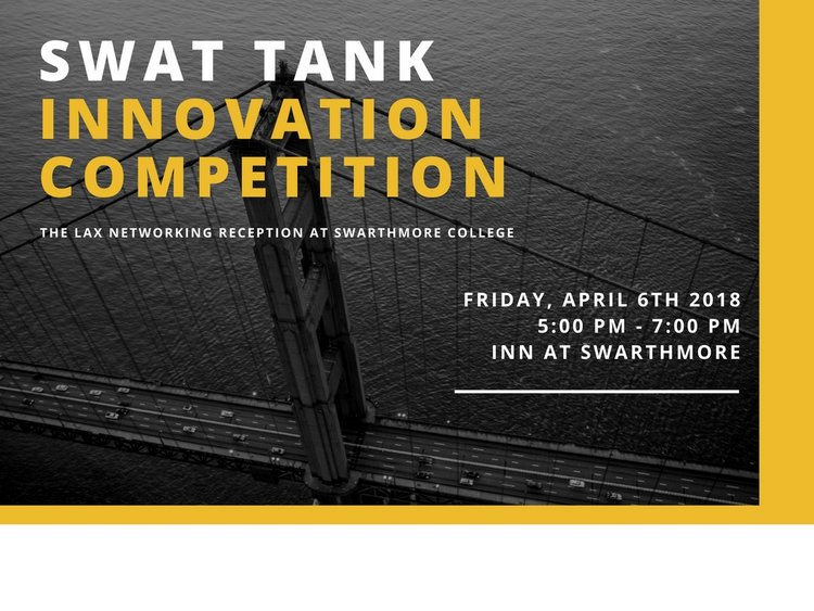 swat tank innovation competition friday april 6th 2018 5 - 7 pm inn at swarthore