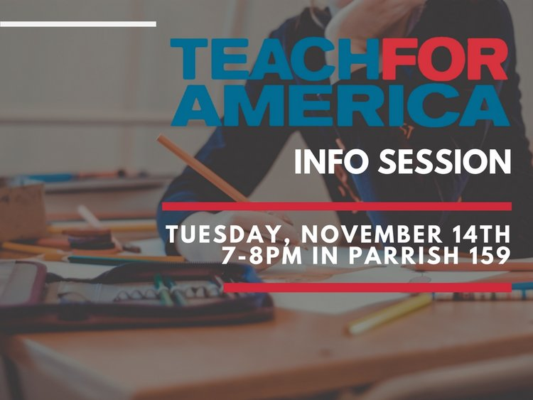 teach for america tuesday november 14th 7 to 8pm parrish 159