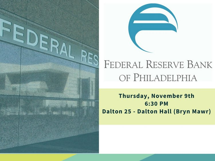 federal reserve bank of philadelphia thursday nov 9th 6:30pm dalton 25 at bryn mawr