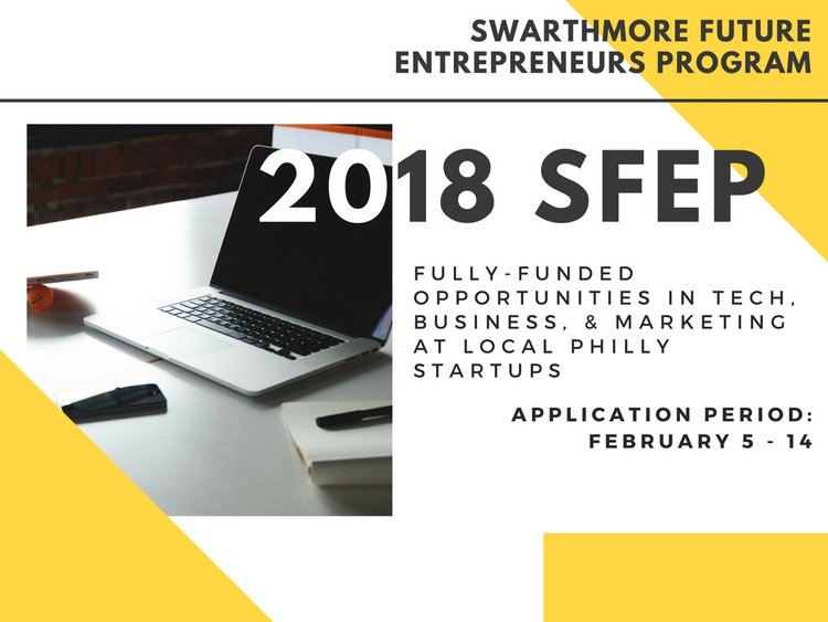 2018 swarthmore future entrepreneurs program application period feb 5 -14