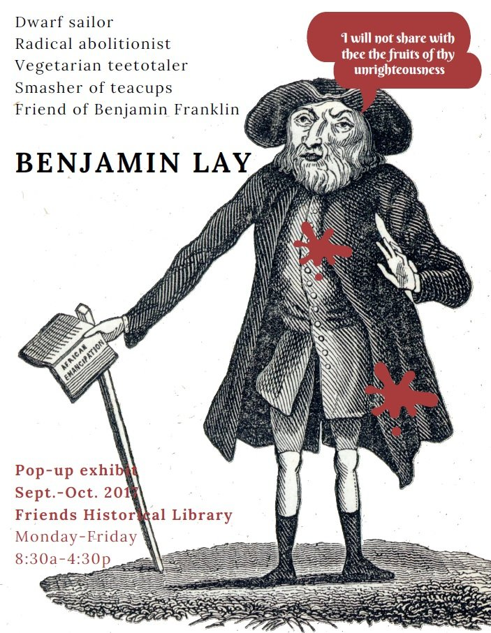 Exhibit poster featuring engraving of Benjamin Lay and event details: Pop-up exhibit Sept.-Oct. 2017 Friends Historical Library Monday-Friday 8:30a-4:30p