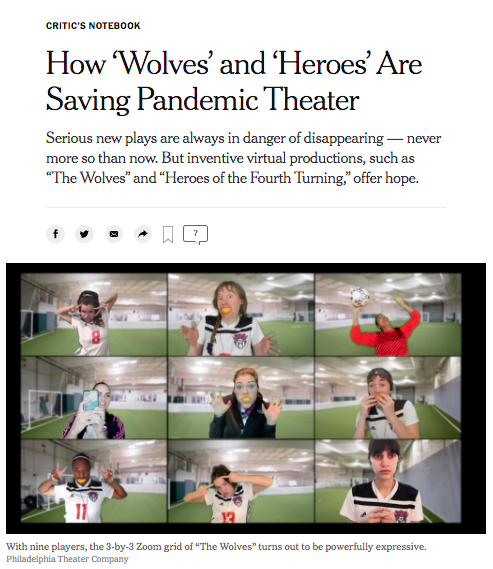 """Critic's Notebook: How 'Wolves' and 'Heroes' Are Saving Pandemic Theater"" over an image of 9 soccer players in a grid of zoom windows from the play ""The Wolves"""