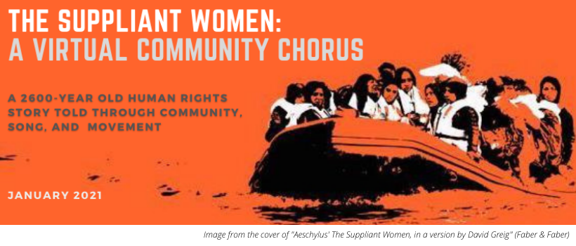 "A black and white drawing on an orange background of a group of people wearing lifejackets on an inflatable raft in the water. Text reads: ""The Suppliant Women: A Virtual Community Chorus. Come join the cast of this ambitious online performance. A 2600-year old human rights story told through community, song and movement. January 2021."""