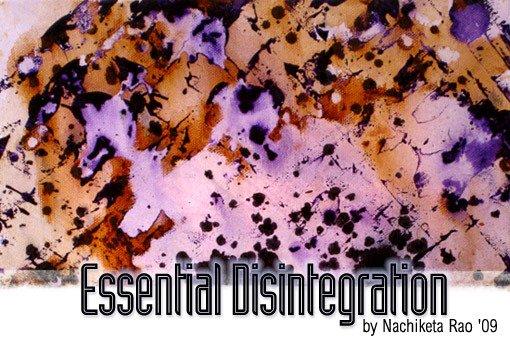 Essential Disintegration