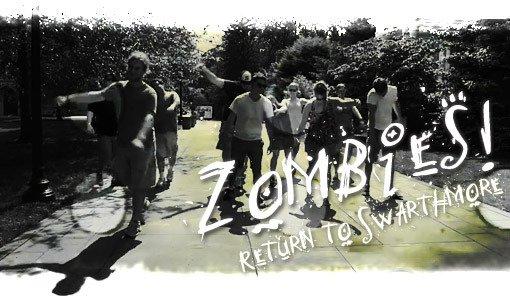 Zombies! Return To Swarthmore