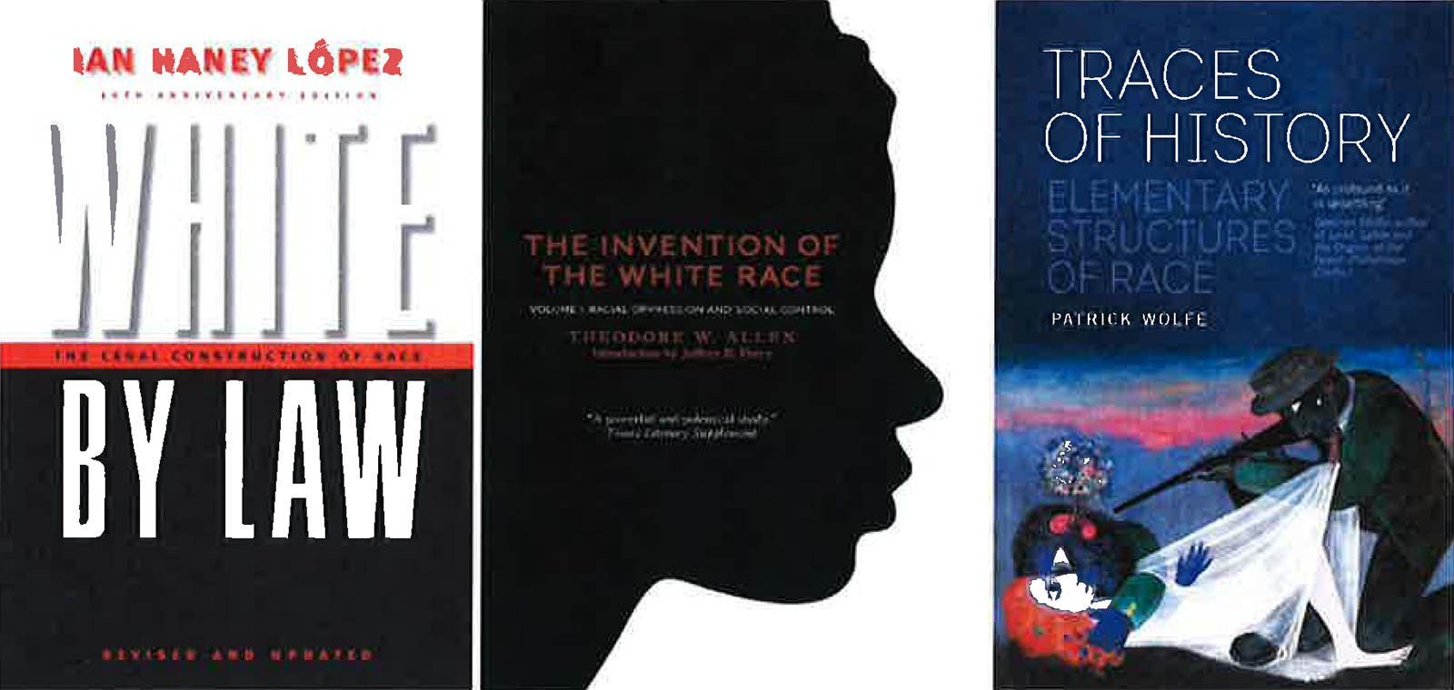 Collage of three book covers: White by Law, The Invention of Race, Traces of History