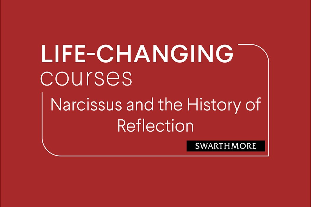 "Red background with text that reads ""Life Changing Courses: Narcissus and the History of Reflection"""